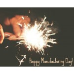 Happy Manufacturing Day - Oct. 2